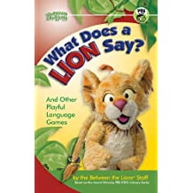 What Does a Lion Say?: And Other Playful Language Games (Between the Lions) (English Edition)