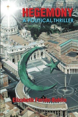 Hegemony: A Political Thriller by Elizabeth Ferido-Bohlin (2013-10-26)