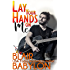 Lay Your Hands On Me (Billionaires in Disguise: Georgie and Rock Stars in Disguise: Xan, Book 3): A Contemporary Rock Star Romance