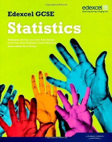 Edexcel GCSE Statistics Student Book by Dyer, Ms Gillian, Dyer, Ms Jane, Pledger, Keith, Kent, Mr Da (2009) Paperback