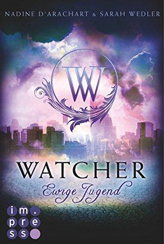 Watcher. Ewige Jugend (Die Niemandsland-Trilogie, Band 1) von [d'Arachart, Nadine, Wedler, Sarah]