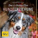 Der 6-Stufen-Plan Hundeerziehung: Das erfolgreiche Training ab dem 1. Jahr (GU Tier - Spezial)