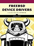 FreeBSD Device Drivers – A Guide for the Intrepid