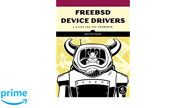 Buy FreeBSD Device Drivers - A Guide for the Intrepid Book Online at