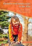 Klettern und balancieren in der Krippe: Übungen und Spiele für Motorik, Gleichgewicht und Selbstvertrauen von Stefan Köhler-Holle (1. Oktober 2012) Broschiert