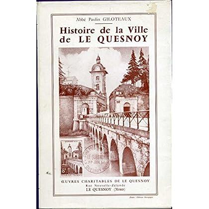 Histoire de la ville de le quesnoy des origines à nos jours