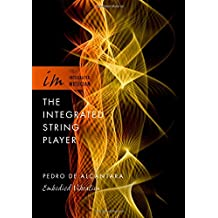 The Integrated String Player: Embodied Vibration (Integrated Musician)
