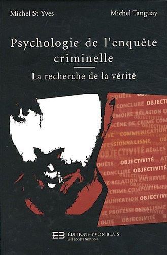 Psychologie de l'enquête criminelle : La recherche de la vérité par Michel St-Yves