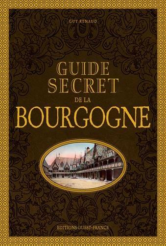 GUIDE SECRET DE LA BOURGOGNE