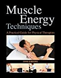 Muscle Energy Techniques: A Practical Guide for Physical - Best Reviews Guide