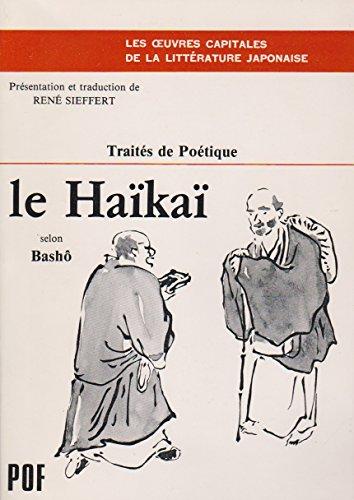 Le Haïkaï selon Bashô : Propos recueillis par ses disciples (Traités de Poétique)