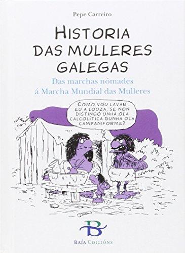 Historia das mulleres galegas: Das marchas nómades á Marcha Mundial das Mulleres (Infantil-Xuvenil)