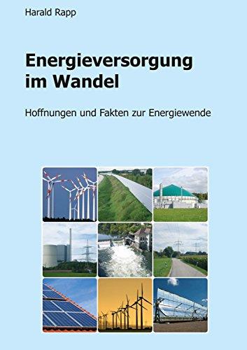 Energieversorgung im Wandel: Hoffnungen und Fakten zur Energiewende