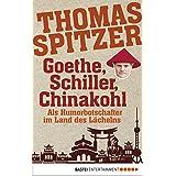 Goethe, Schiller, Chinakohl: Als Humorbotschafter im Land des Lächelns (German Edition)
