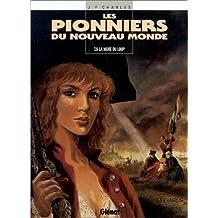 Les Pionniers du Nouveau Monde, Tome 6 : La Mort du loup