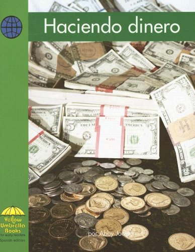 Haciendo Dinero (Yellow Umbrella Books: Social Studies Spanish) por Abby Jackson