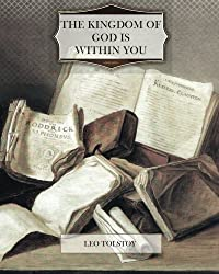 The Kingdom of God is Within You by Leo Tolstoy (2013-10-23)