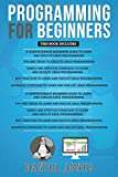 Programming for Beginners: 10 Books in 1- 5 Books of Linux programming+ 5 Books of Ex...