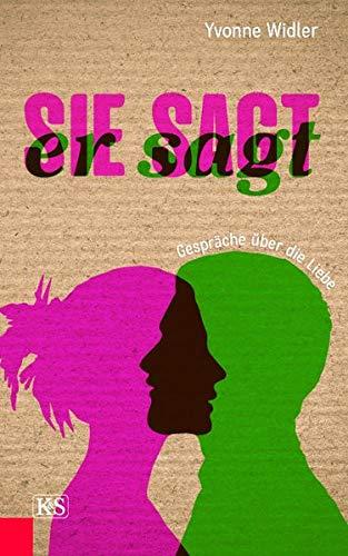 Buchseite und Rezensionen zu 'Sie sagt, er sagt: Gespräche über die Liebe' von Yvonne Widler