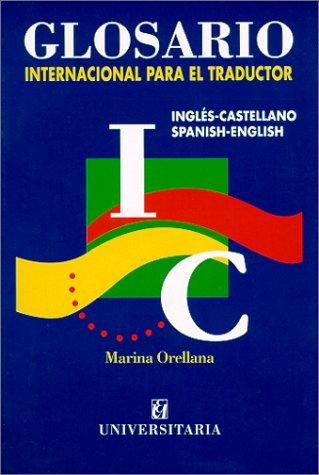 Glosario internacional para eltraductor ingles castellanoedit.univer.Santiago de Chile por Marina Orellana