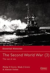 The Second World War (3): The war at sea: War at Sea Vol 3 (Essential Histories)