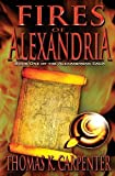Fires of Alexandria by Thomas K. Carpenter (2011-07-07)
