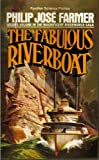 The Fabulous Riverboat (The Riverworld series)