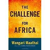 The Challenge for Africa by Wangari Muta Maathai (2009-04-07)
