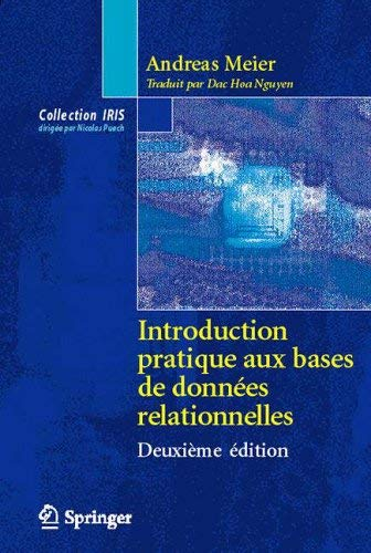 Introduction pratique aux bases de données relationnelles (Collection IRIS) by Andreas Meier(2005-11-28) par Andreas Meier