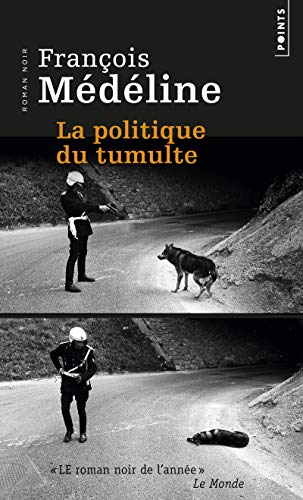 La Politique du tumulte par Francois Medeline