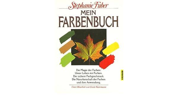 Mein Farbenbuch: Amazon.de: Stephanie Faber, Gisela Watermann: Bücher