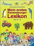 Mein erstes Ravensburger Lexikon von A - Z