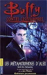Buffy contre les vampires, tome 8 : Les métamorphoses d'Alex