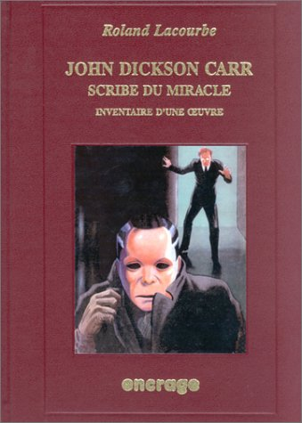 John Dickson Carr, scribe du miracle : Inventaire d