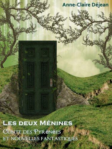 Les deux Ménines: Conte des Pyrénées et nouvelles fantastiques