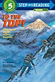 To the Top!: Climbing the World's Highest Mountain (Step into Reading)
