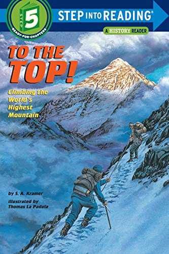 To the Top!: Climbing the World's Highest Mountain: Step into Reading : a Step 4 Book por Sydelle Kramer