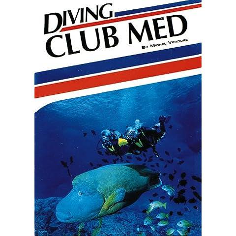 Diving Club Med (Aqua Quest Diving Series)