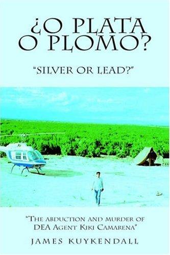 o-plata-o-plomo-silver-or-lead-spanish-edition-by-james-kuykendall-2006-06-12