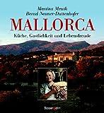 Mallorca: Küche, Gastlichkeit und Lebensfreude - Martina Meuth, Bernd Neuner-Duttenhofer