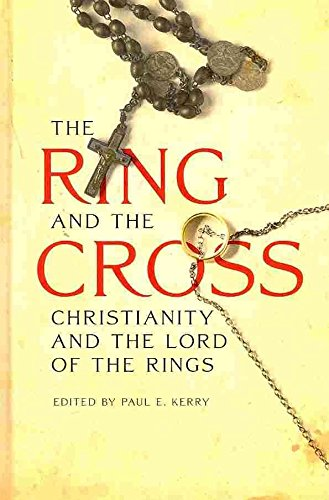 [The Ring and the Cross: Christianity and the Lord of the Rings] (By: Paul E. Kerry) [published: March, 2011]