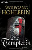 Die Templerin: Templerin 1 (Templerin-Serie, Band 1) - Wolfgang Hohlbein