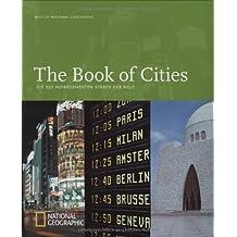 The Book of Cities. Die 250 aufregendsten Städte der Welt. Best of National Geographic
