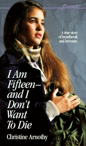 I Am Fifteen-And I Don't Want to Die