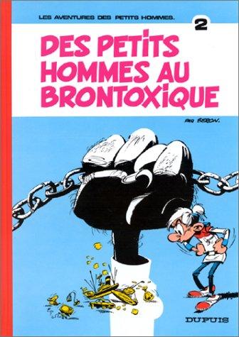 Les Petits Hommes, Tome 2 : Des Petits Hommes au Brontoxique par Seron