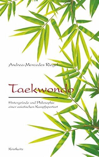 Taekwondo: Hintergründe und Philosophie einer asiatischen Kampfsportart
