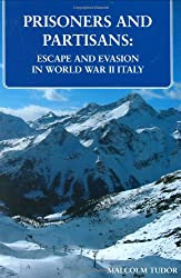 Prisoners and Partisans: Escape and Evasion in World War II Italy