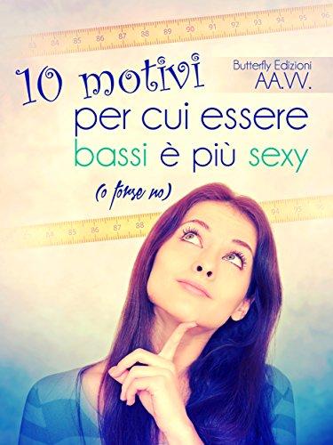 10 motivi per cui essere bassi  pi sexy (o forse no)