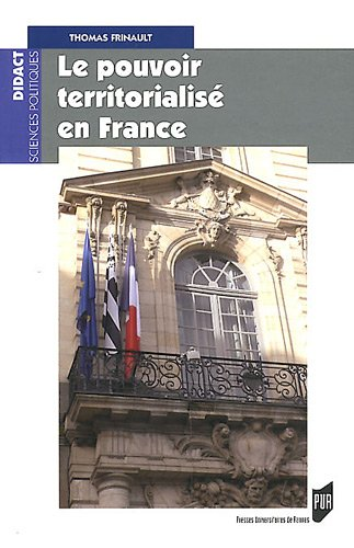 Le pouvoir territorialisé en France par Thomas Frinault