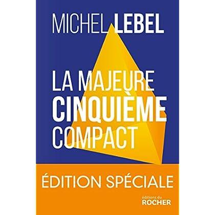 La majeure cinquième compact - édition spéciale: Le standard Lebel en 200 pages